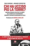 Chi ha ucciso Pio La Torre? : omicidio di mafia o politico? la verità sulla morte del più importante dirigente comunista assassinato in Italia