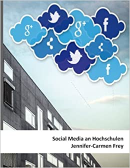 Book Social Media an Hochschulen (German Edition) by Frey, Jennifer-Carmen (2013)