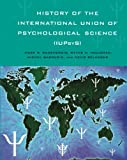 img - for History of the International Union of Psychological Science (IUPsyS) book / textbook / text book