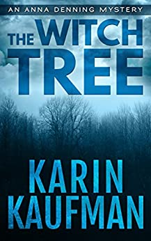 The Witch Tree (Anna Denning Mystery Book 1) by [Kaufman, Karin]