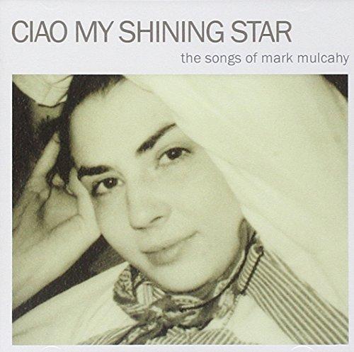 Ciao My Shining Star: The Songs of Mark Mulcahy (Sailor Mercury Computer)