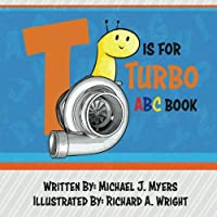T is for Turbo: ABC Book