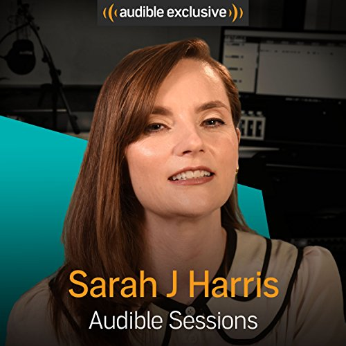 Sarah J Harris: Audible Sessions: FREE Exclusive Interview