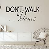 ulait Motivational wall sticker quotes Don't walk - dance