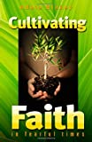 Cultivating Faith in Fearful Times, Adele Blakey, 0615337384