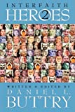 Interfaith Heroes, Daniel L. Buttry, 1934879142