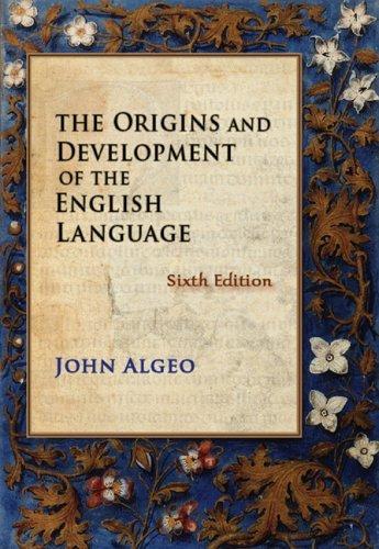 By John Algeo: The Origins and Development of the English Language Sixth (6th) Edition pdf