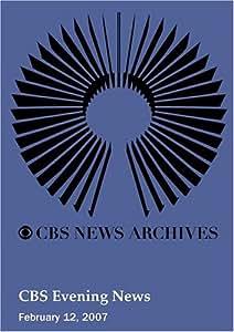 CBS Evening News (February 12, 2007)