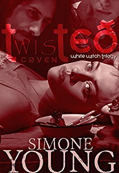 Twisted Coven (White Witch Trilogy Book 1) by [Young, Simone]