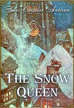 The Snow Queen. A Tale in Seven Stories (Illustrated) (Fairy eBooks) by [Andersen, Hans Christian, Joy, Marie-Michelle]