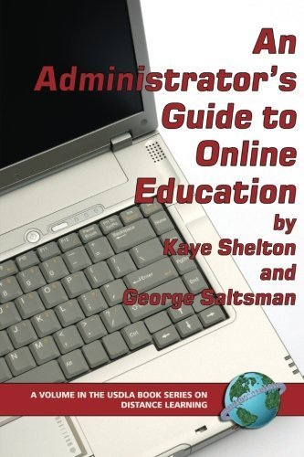 An Administrator's Guide to Online Education (PB) (USDLA Book Series on Distance Learning) by Kaye Shelton, George Saltsman(November 1, 2005) Paperback