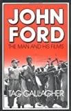 img - for By Tag Gallagher - John Ford: The Man and His Films (1988-05-05) [Paperback] book / textbook / text book