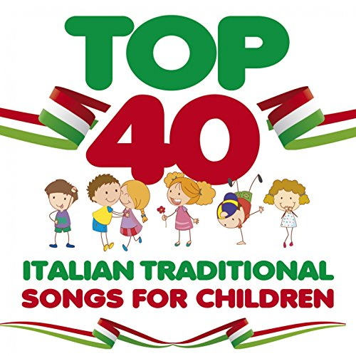 Top 40: Italian Traditional Songs for Children
