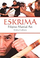 Eskrima: Filipino Martial