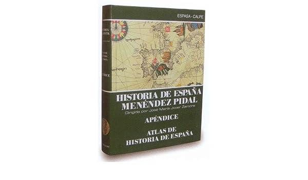 Atlas de historia de España hª deespaña, apendice Menéndez pidal o.c. 2910012655038: Amazon.es: Garcia De Cortazar, Fernando: Libros
