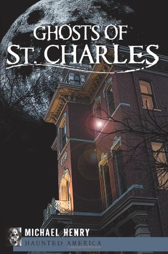 Ghosts of St. Charles (Haunted America)