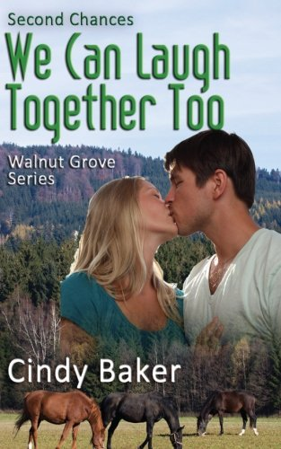 We Can Laugh Together Too: Second Chances (Walnut Grove) (Volume 1)