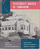 Yesterday's Houses of Tomorrow 9780891331865