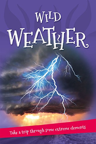 - It's all about... Wild Weather: Everything you want to know about our weather in one amazing book