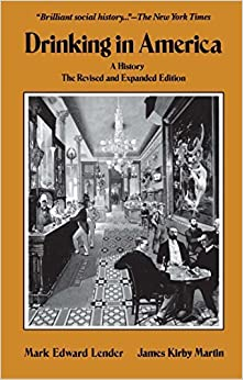 Book Drinking In America: A History Rev Exp Su edition by Lender, Mark Edward (1987)