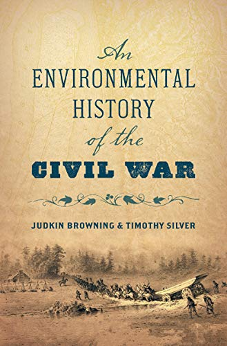 An Environmental History of the Civil War (Civil War America)