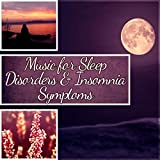Music for Sleep Disorders & Insomnia Symptoms