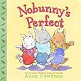 Nobunny's Perfect, Anna Dewdney, 0670014087