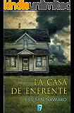 La casa de enfrente (B DE BOOKS) (Spanish Edition)
