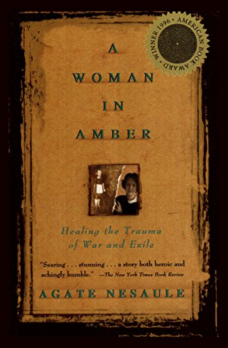 A woman in amber healing the trauma of war and exile kindle a woman in amber healing the trauma of war and exile by nesaule fandeluxe Images