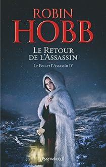 L'Assassin royal, Tome 17 : Le retour de l'assassin par Hobb