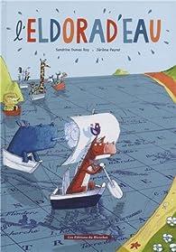L'Eldorad'eau par Sandrine Dumas-Roy