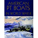 American PT Boats in World War II: