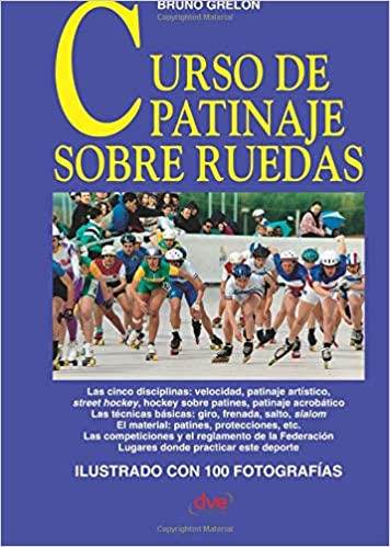 Curso de patinaje sobre ruedas (Spanish Edition): Bruno Grelon: 9781683257851: Amazon.com: Books