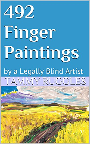 Book: 492 Finger Paintings - by Legally Blind Artist Tammy Ruggles