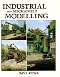 img - for Industrial and Mechanised Modelling by Dave Rowe (1990-04-06) book / textbook / text book