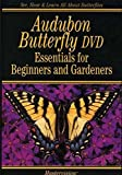 Audubon Butterfly DVD Essentials for Beginners and Gardeners