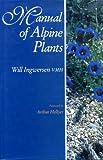 Manual of Alpine Plants, Will Ingwersen, 0304340634