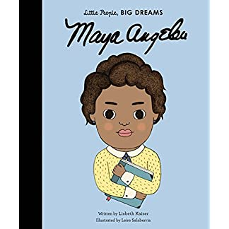 Maya Angelou (Little People, BIG DREAMS, 4)