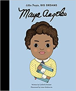 Resultado de imagen de MAYA ANGELOU LITTLE PEOPLE BIG DREAMS