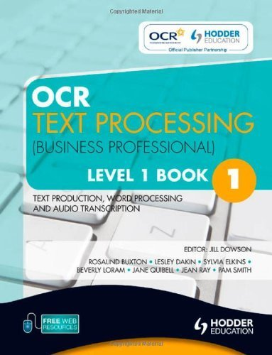 OCR Text Processing (Business Professional) Level 1 Book 1 Text Production, Word Processing and Audio Transcription by Smith, Pam, Loram, Beverley, Quibell, Jane, Ray, Jean, Dakin (2010) Paperback