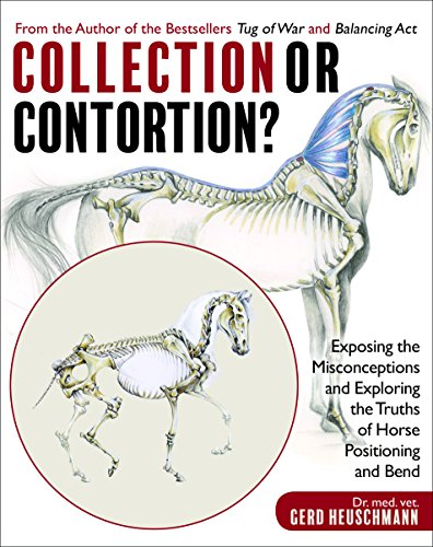 (Collection or Contortion?: Exposing the Misconceptions and Exploring the Truths of Horse Positioning and)