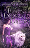 Blood, Honor and Dreams (The Elder Blood Chronicles Book 2)
