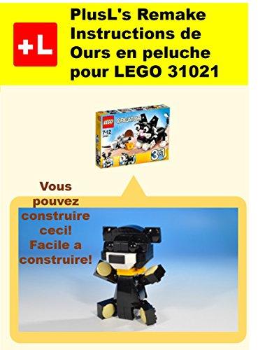 Plusls Remake Instructions De Ours En Peluche Pour Lego 31021 Vous
