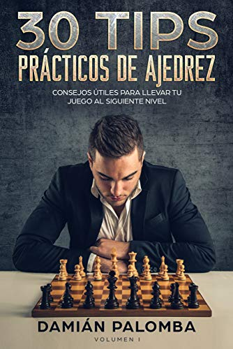 Pdf Entertainment 30 Tips Prácticos de Ajedrez: Consejos útiles para llevar tu juego al siguiente nivel (Spanish Edition)