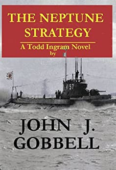 THE NEPTUNE STRATEGY: A Todd Ingram Novel (The Todd Ingram Series Book 4) by [Gobbell, John J.]