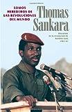 Somos herederos de las revoluciones del mundo. Discursos de la revolución de Burkina Faso, 1983-87 (Spanish Edition)