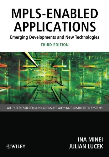 Read Online MPLS-Enabled Applications: Emerging Developments and New Technologies (Wiley Series on Communications Networking & Distributed Systems) by Minei, Ina Published by Wiley 3rd (third) edition (2011) Paperback PDF