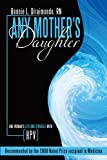 img - for Any Mother's Daughter: One Woman's Lifelong Struggle with HPV (Human Papillomavirus) book / textbook / text book