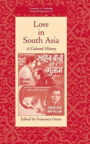 Love in South Asia: A Cultural History (University of Cambridge Oriental Publications)