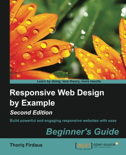 Responsive Web Design by Example, Second Edition, by Thoriq Firdaus
